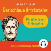 Der schlaue Aristoteles (Ungekürzt)
