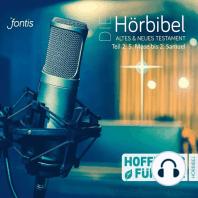 Die Hörbibel - Hoffnung für alle - Altes & Neues Testament, Teil 2