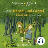 """Die ZEIT-Edition """"Märchen Klassik für kleine Hörer"""" - Hänsel und Gretel und Rotkäppchen mit Musik von Engelbert Humperdinck und Richard Wagner"""