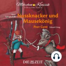 """Die ZEIT-Edition """"Märchen Klassik für kleine Hörer"""" - Nussknacker und Mausekönig und Peer Gynt mit Musik von Peter Tschaikowski und Edvard Grieg"""
