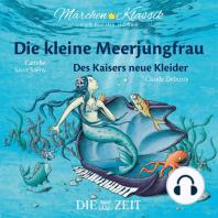 """Die ZEIT-Edition """"Märchen Klassik für kleine Hörer"""" - Die kleine Meerjungfrau und Des Kaisers neue Kleider mit Musik von Camille Saint-Saens und Claude Debussy"""