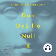 Null K (Ungekürzte Lesung)