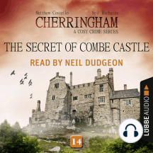 Secret of Combe Castle, The - Cherringham - A Cosy Crime Series: Mystery Shorts 14 (Unabridged)