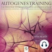Autogenes Training * Nachhaltige Entspannung und gesunder Schlaf