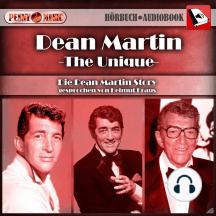 "Dean Martin ""The Unique"" - Die Dean Martin Story"