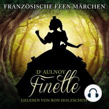 Französische Feen Märchen: Finette