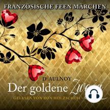 Französische Feen Märchen: Der goldene Zweig