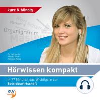 Hörwissen kompakt - In 77 Minuten das Wichtigste zur Betriebswirtschaft