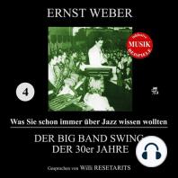 Der Big Band Swing der 30er Jahre (Was Sie schon immer über Jazz wissen wollten 4)