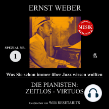Die Pianisten: Zeitlos - Virtuos (Was Sie schon immer über Jazz wissen wollten - Spezial Nr. 1)