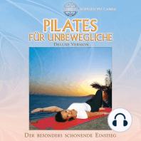 Pilates für Unbewegliche (Deluxe Version)