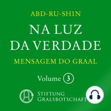 Na Luz da Verdade - Mensagem do Graal: Volume 3