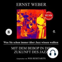 Mit dem Bebop in die Zukunft des Jazz (Was Sie schon immer über Jazz wissen wollten 8)