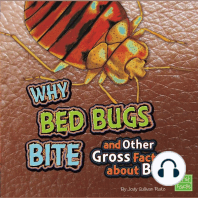 Why Bed Bugs Bite and Other Gross Facts about Bugs