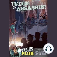 Tracking an Assassin!