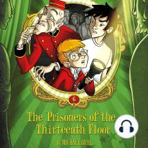 The Prisoners of the Thirteenth Floor