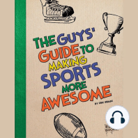 The Guys' Guide to Making Sports More Awesome