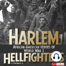 Harlem Hellfighters: African-American Heroes of World War I