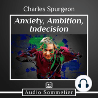 Anxiety, Ambition, Indecision