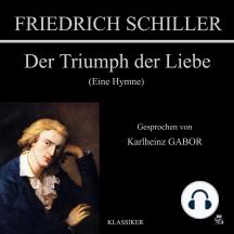 Der Triumph der Liebe: Eine Hymne
