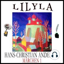Märchen 1: Das Feuerzeug, Der kleine Klaus und der große Klaus, Die Prinzessin auf der Erbse, Die Blumen der kleinen Ida, Der unartige Knabe.