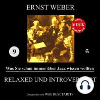 Relaxed und introvertiert (Was Sie schon immer über Jazz wissen wollten 9)