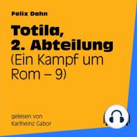 Totila, 2. Abteilung (Ein Kampf um Rom 9)
