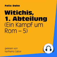 Witichis, 1. Abteilung (Ein Kampf um Rom 5)