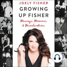 Growing Up Fisher: Musings, Memories, and Misadventures