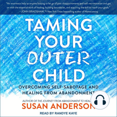 Taming Your Outer Child by Susan Anderson and Randye Kaye - Audiobook -  Listen Online