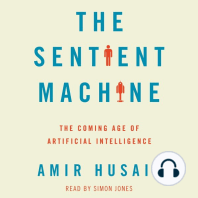 The Sentient Machine: The Coming Age of Artificial Intelligence