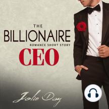 The Billionaire CEO: Romance Short Story