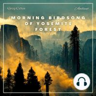 Morning Birdsong of Yosemite Forest