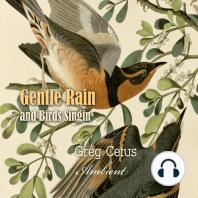 Gentle Rain and Birds Singing