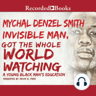 Invisible Man Got the Whole World Watching: A Young Black Man's Education