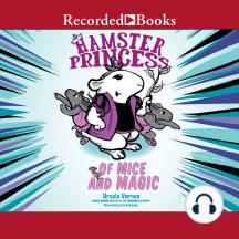 Hamster Princess: Of Mice and Magic: Of Mice and Magic