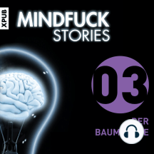 Mindfuck Stories: Folge 3: Der Baumjunge