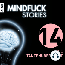 Mindfuck Stories: Folge 14: Die Tantenüberfahrt