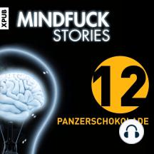 Mindfuck Stories: Folge 12: Panzerschokolade