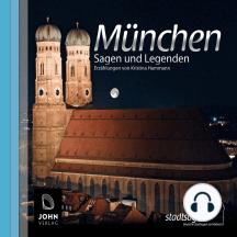 Münchner Sagen und Legenden: Stadtsagen München