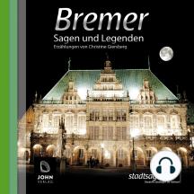 Bremer Sagen und Legenden: Stadtsagen Bremen