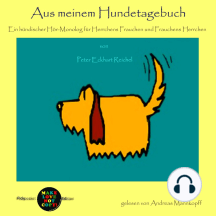 Aus meinem Hundetagebuch: Ein hündischer Hör-Monolog für Herrchens Frauchen und Frauchens Herrchen