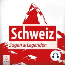 Schweiz Sagen und Legenden: Ländersagen