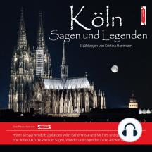Köln Sagen und Legenden: Stadtsagen Köln