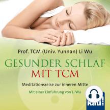 Gesunder Schlaf mit TCM: Meditationsreise zur inneren Mitte