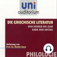 Die griechische Literatur. Von Homer bis zum Ende der Antike