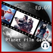 Planet Film Geek, PFG Episode 69: American Assassin, What Happened to Monday, Captain Underpants