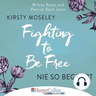 Fighting to Be Free - Nie so begehrt (Gekürzt)