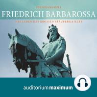 Friedrich Barbarossa (Ungekürzt)