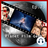 Planet Film Geek, PFG Episode 73